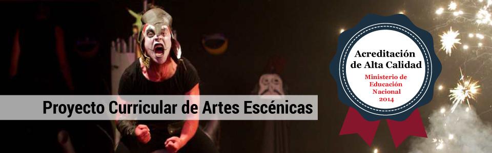 ACREDITACIÓN DE ALTA CALIDAD PARA EL PROYECTO CURRICULAR DE ARTES ESCÉNICAS